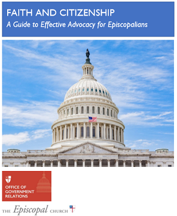 Faith and Citizenship, A Guide to Effective Advocacy for Episcopalians, from the Office of Government Relations of the Episcopal Church